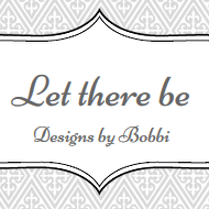 Let there be Design by Bobbi